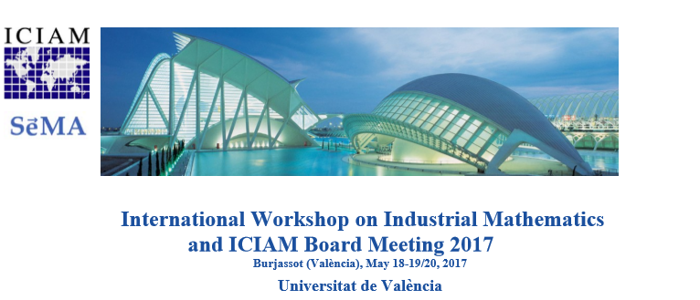 International Workshop on Industrial Mathematics / ICIAM Board Meeting 2017