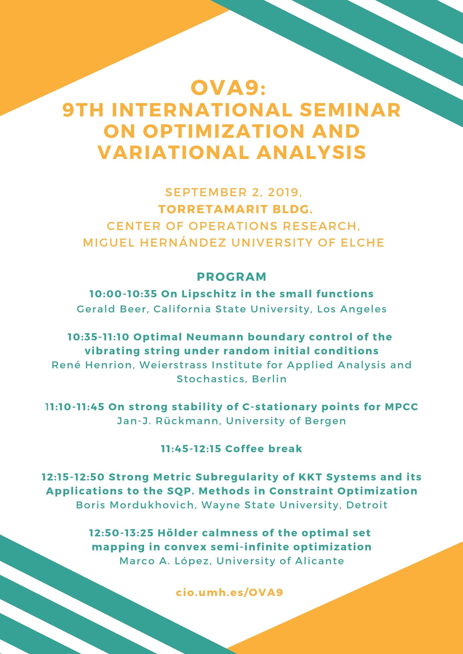 OVA9_ 9th International Seminar on Optimization and Variational Analysis September 2, 2019, Torretamarit Bldg. Center of Operations Research, Miguel Hernández University of Elche Program (1)